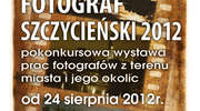 Wystawa: FOTOGRAF SZCZYCIEŃSKI 2012
