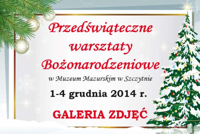 Warsztaty bożonarodzeniowe w Muzeum Mazurskim w Szczytnie - full image
