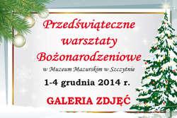 Warsztaty bożonarodzeniowe w Muzeum Mazurskim w Szczytnie