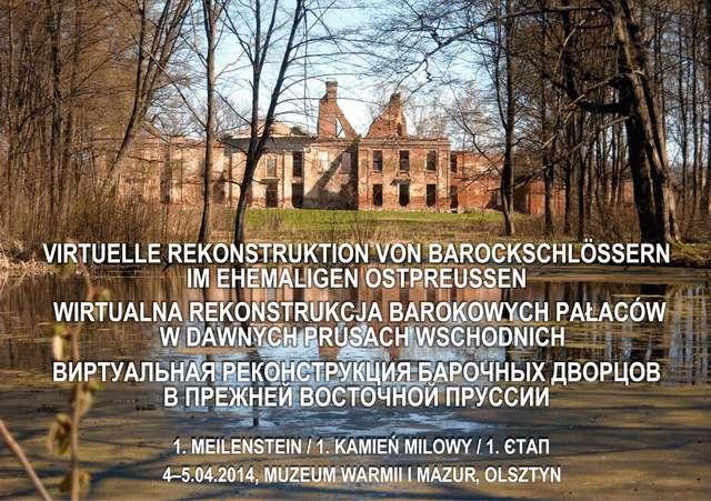 Odbyła się międzynarodowa konferencja w ramach projektu 3d Wirtualne rekonstrukcje barokowych pałaców w dawnych Prusach Wschodnich.  - full image