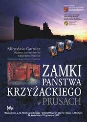 """24 kwietnia 2015 r. - Otwarcie wystawy """"Zamki państwa krzyżackiego w Prusach """""""
