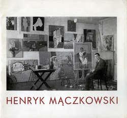 Wernisaż wystawy Malarstwo Henryka Mączkowskiego