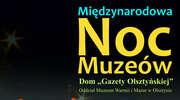 """Międzynarodowa Noc Muzeów w Domu """"Gazety Olsztyńskiej"""""""