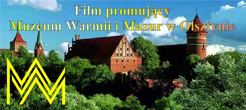 Film promocyjny Muzeum Warmii i Mazur w Olsztynie