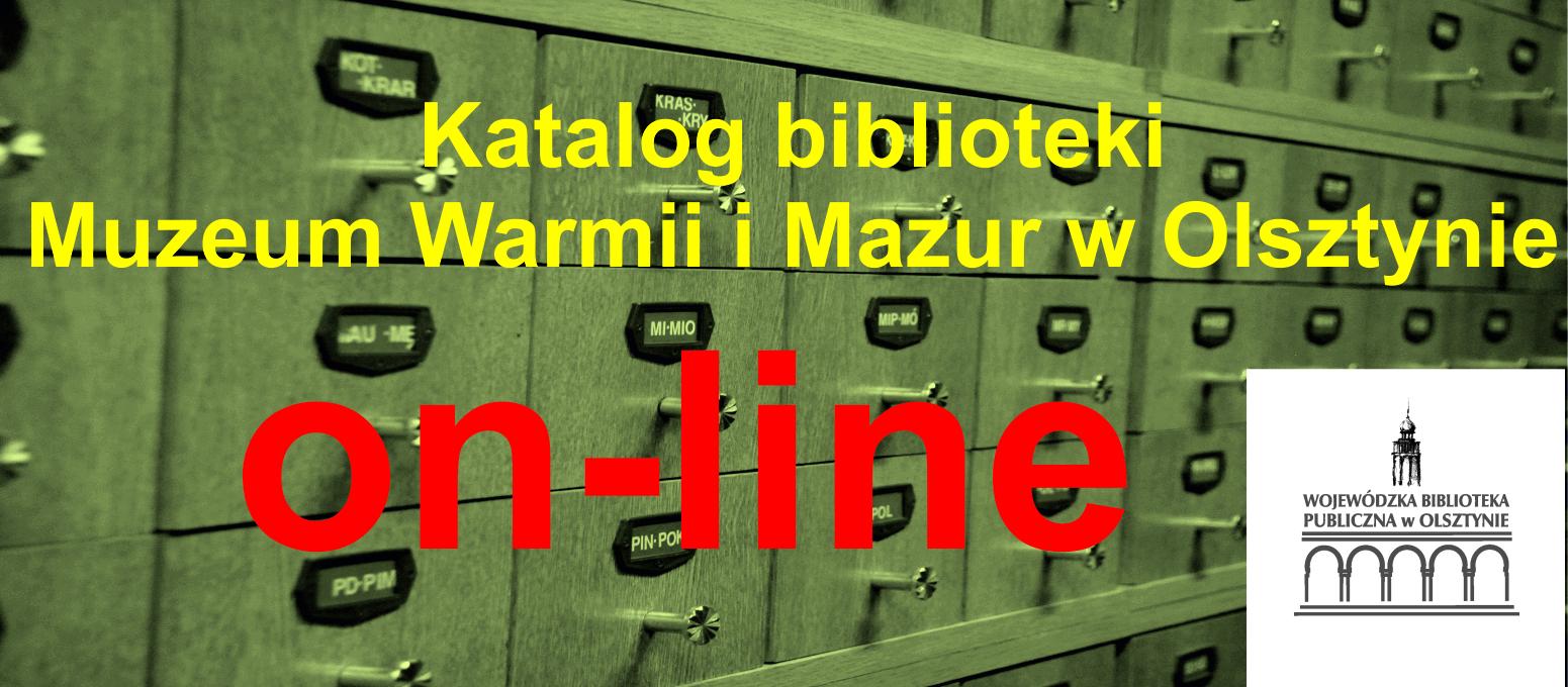 Katalog on-line biblioteki Muzeum Warmii i Mazur w Olsztynie