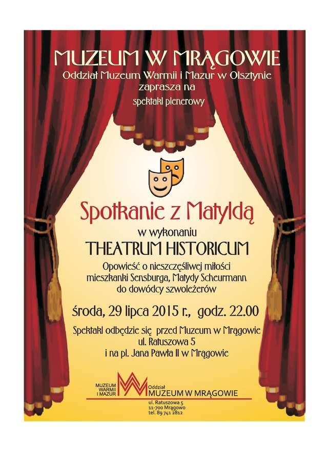 Spektakl plenerowy Theatrum Historicum pt.: Spotkania z Matyldą   - full image