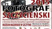 Fotograf Szczycieński 2015 - Relacja