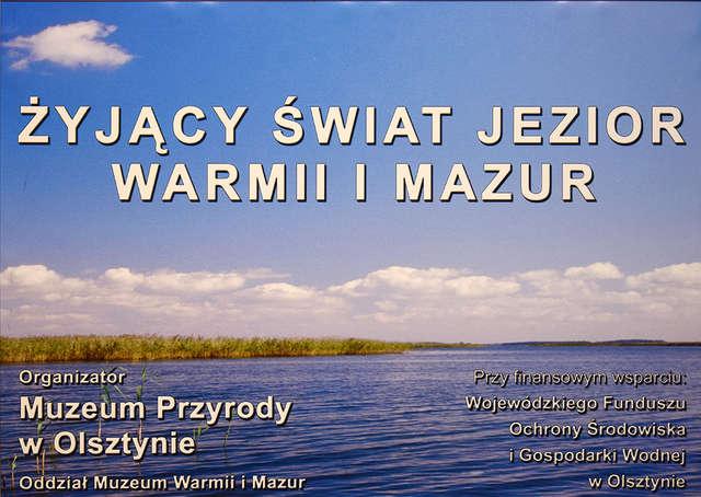 ŻYJĄCY ŚWIAT JEZIOR WARMII I MAZUR. Wystawa fotogramów z Muzeum Przyrody w Olsztynie.  - full image