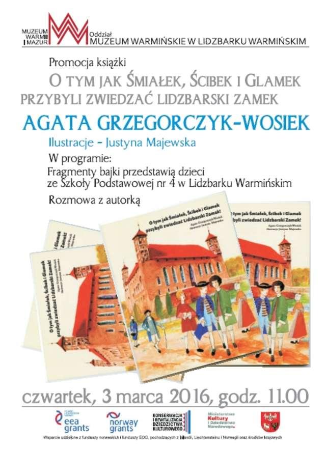 Promocja książki pt.: O tym jak Śmiałek, Ścibek i Glamek przybyli zwiedzać lidzbarski zamek. - full image