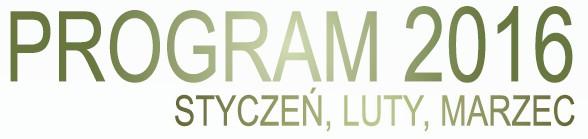 Program wydarzeń muzealnych - I kwartał 2016 roku.