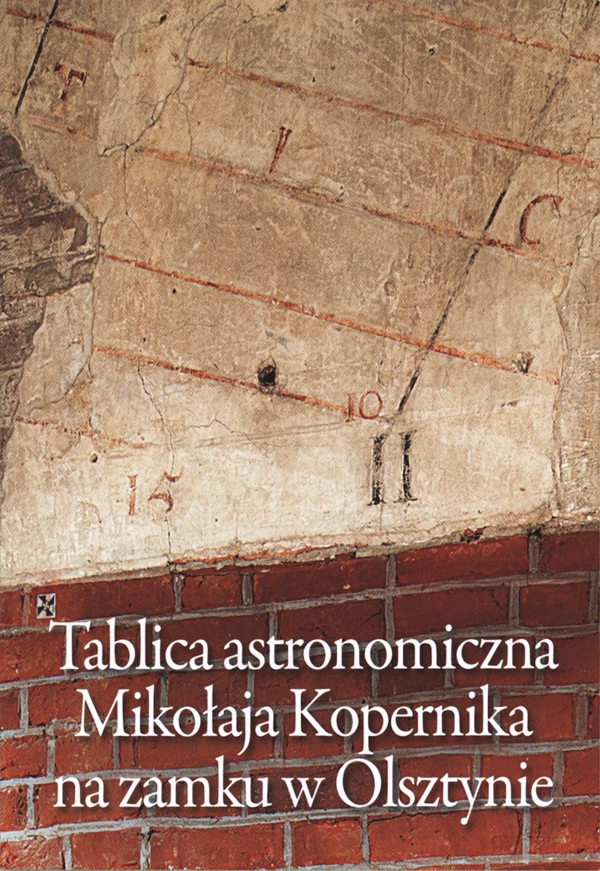https://m.wmwm.pl/2016/02/orig/tablica-astronomiczna-mikolaja-kopernika-na-zamku-w-olsztynie-5036.jpg