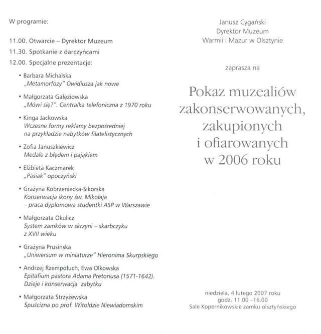 Pokaz muzealiów zakonserwowanych, zakupionych lub ofiarowanych w 2006 r. - full image