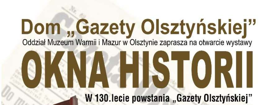 """Okna historii. W 130.lecie powstania """"Gazety Olsztyńskiej"""" (1886–1939)"""