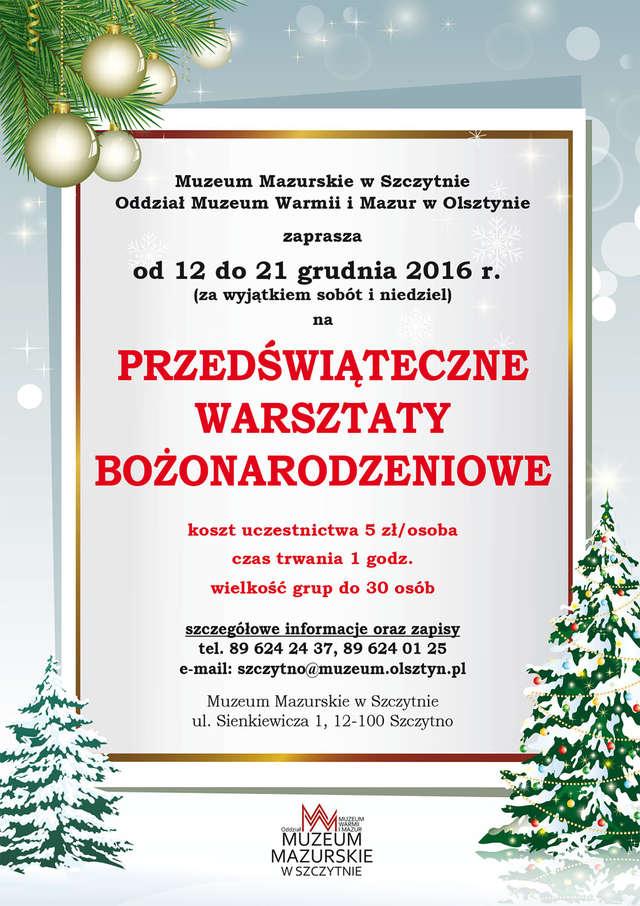 Przedświąteczne warsztaty bożonarodzeniowe w Muzeum Mazurskim w Szczytnie - Fotorelacja - full image
