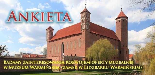 Ankieta zainteresowania rozwojem oferty muzealnej w Muzeum Warmińskim (zamek w Lidzbarku Warmińskim)  - full image