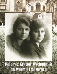 Polacy z Kresów Wschodnich na Warmii i Mazurach