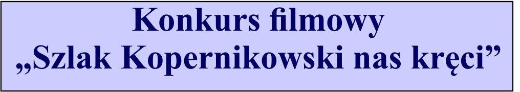konkurs filmowy o szlaku Kopernika