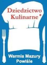 """Festiwal """"Dziedzictwa Kulinarnego Warmii, Mazur i Powiśla"""""""