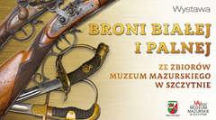 Wystawa broni białej i palnej z XVIII-XX wieku