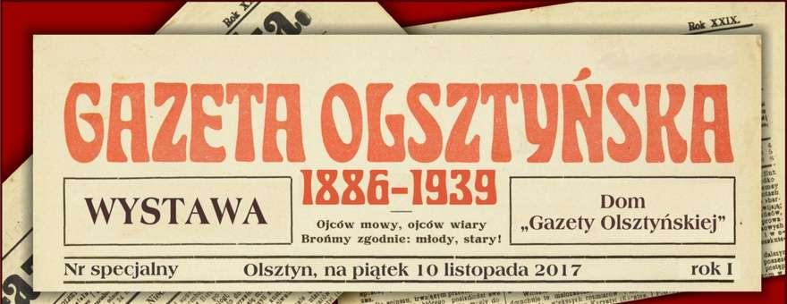 """""""Gazeta Olsztyńska"""" 1886-1939 - wystawa stała"""
