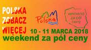 Weekend za pól ceny 10-11 marca 2018