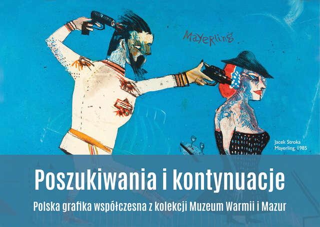 Poszukiwania i kontynuacje. Polska grafika współczesna z kolekcji Muzeum Warmii i Mazur - full image