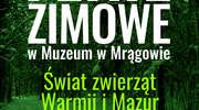 Ferie w muzeum w Mrągowie