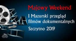 I Mazurski przegląd filmów dokumentalnych - Szczytno 2019