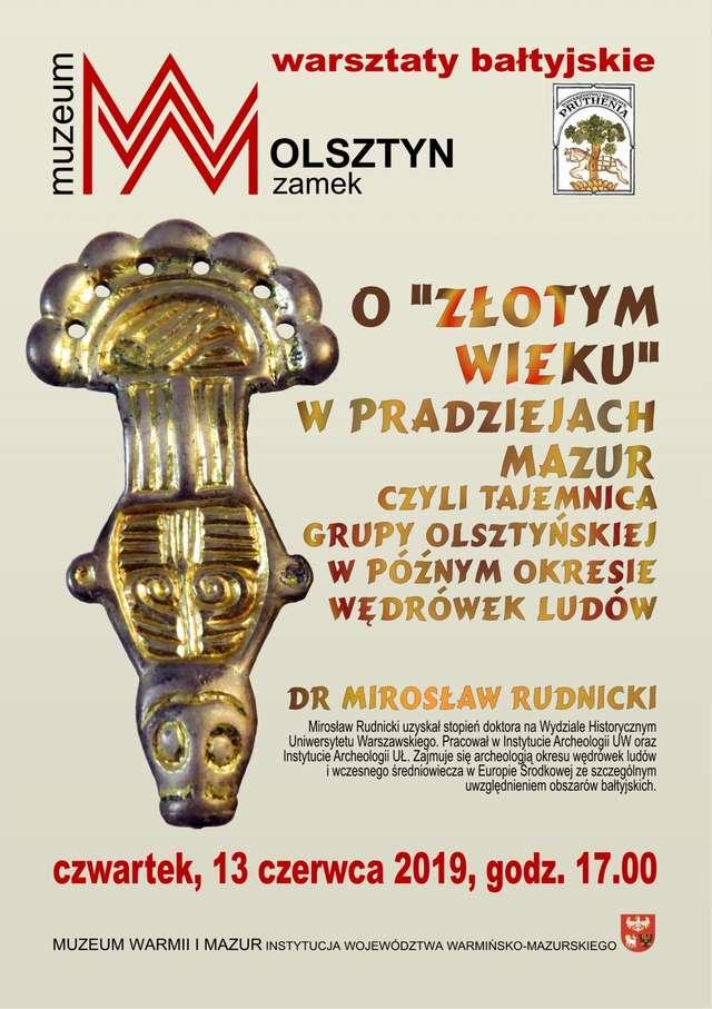 Warsztaty Bałtyjskie - O złotym wieku w pradziejach Mazur - full image