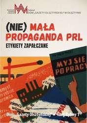 """""""(Nie)mała propaganda PRL"""""""