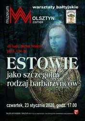Warsztaty bałtyjskie: Estowie jako szczególny rodzaj barbarzyńców